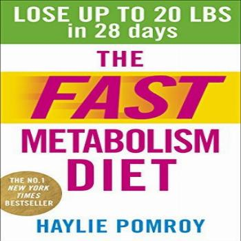 The Fast Metabolism Diet: Lose Up to 20 Pounds in 28 Days: